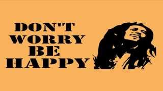 Repeat youtube video Don't worry be happy Lyrics