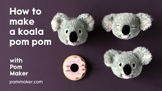 How to Make a Cute Koala Pom Pom - Pom Maker DIY Tutorial