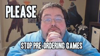 Please Stop Pre-Ordering your games.