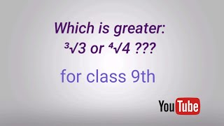 Which Is Greater:³√3 Or ⁴√4 ???