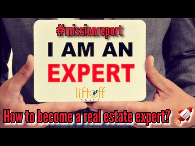 How to become a real estate expert? #missionreport