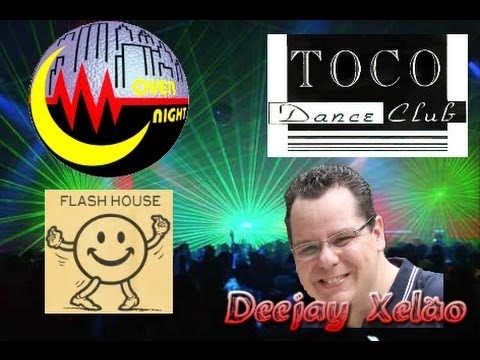 Flash House Overnight & Toco by DJ Xelão