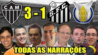 Todas as narrações - Atlético-MG 3 x 1 Santos / Brasileirão 2018