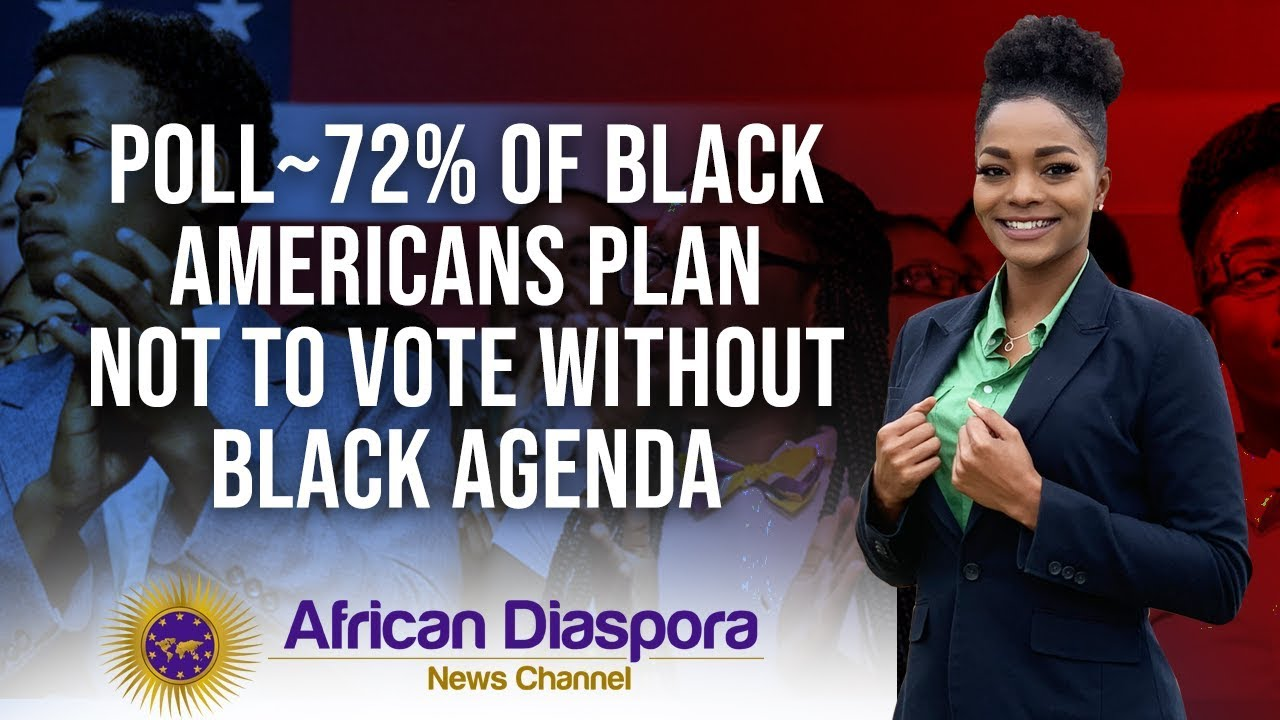 72% Of Black Americans Plan Not To Vote Without A Black Agenda