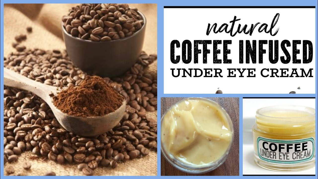 Homemade Coffee Infused Under Eye Cream Remove Dark Circles