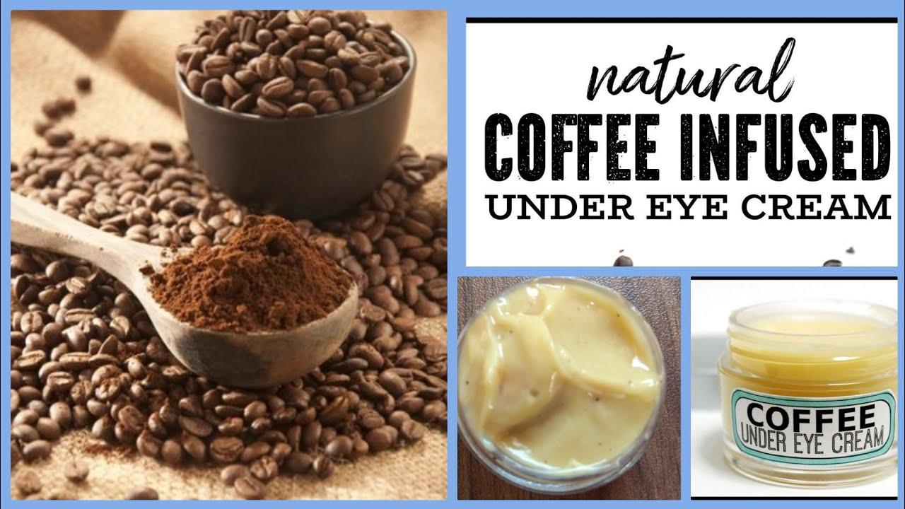Homemade Coffee Infused Under Eye Cream Remove Dark Circles