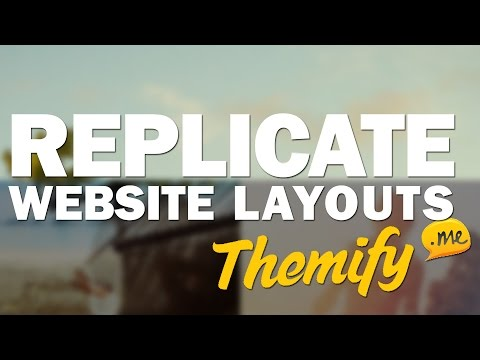 How to Easily Replicate Popular Websites and Their Layouts w. Themify!