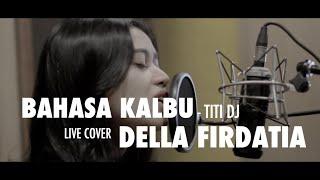 Bahasa Kalbu Titidj Live Cover Della Firdatia MP3