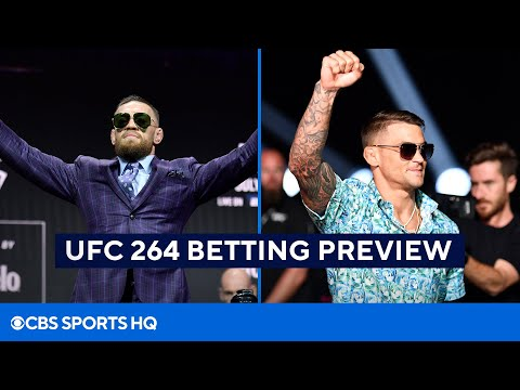 UFC 264 Betting Preview With Picks and Best Bets [McGregor vs Poirier]|CBS Sports HQ