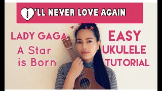 LADY GAGA I'll Never Love Again Easy UKULELE Tutorial EXTENDED VERSION Video