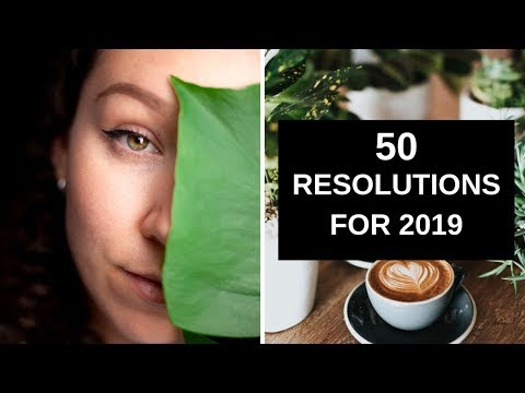 2019 NEW YEARS RESOLUTIONS | 50 things I want to achieve next year
