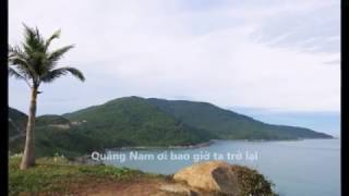 Quảng Nam ơi! Vẫn Còn Đây Nỗi Nhớ- Hoàng Hoa/ Nhạc Nguyễn Hoàng - Thơ Dư Mỹ