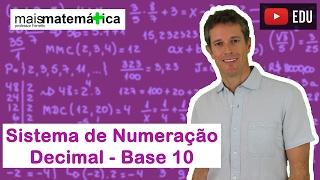 Matemática Básica - Aula 18 - Sistema de numeração decimal ou base dez
