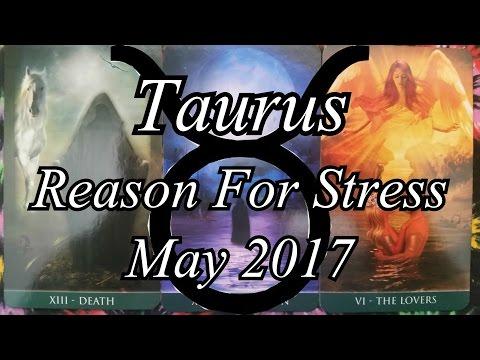 Tarot Reading - Reason For Stress - Taurus - May 2017