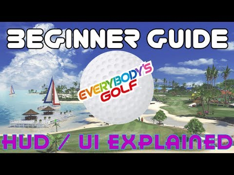 Everybody's Golf [PS4] – Beginner Guide #1: HUD/UI Explained