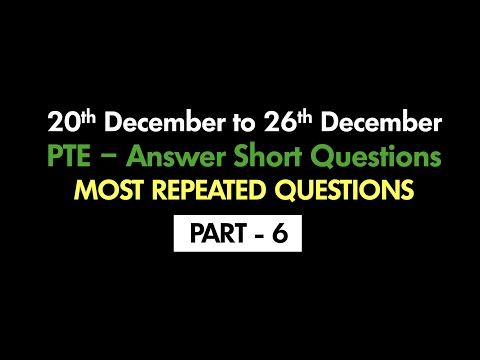 PTE - ANSWER SHORT QUESTIONS (PART-6) | 20TH TO 26TH DECEMBER 2020 : MOST REPEATED QUESTIONS