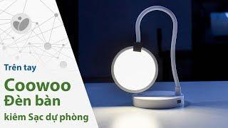 Trên tay đèn bàn kiêm sạc dự phòng Coowoo của Xiaomi