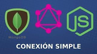 GraphQL, Mongodb Nodejs y Express   Conexión Simple, Consultas y Mutaciones