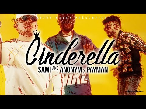 SAMI x PAYMAN & ANONYM - CINDERELLA