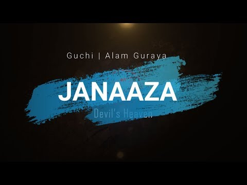 Janaaza By Guchi | Alam Guraya | Devils Heaven Studio | New Punjabi Songs 2018