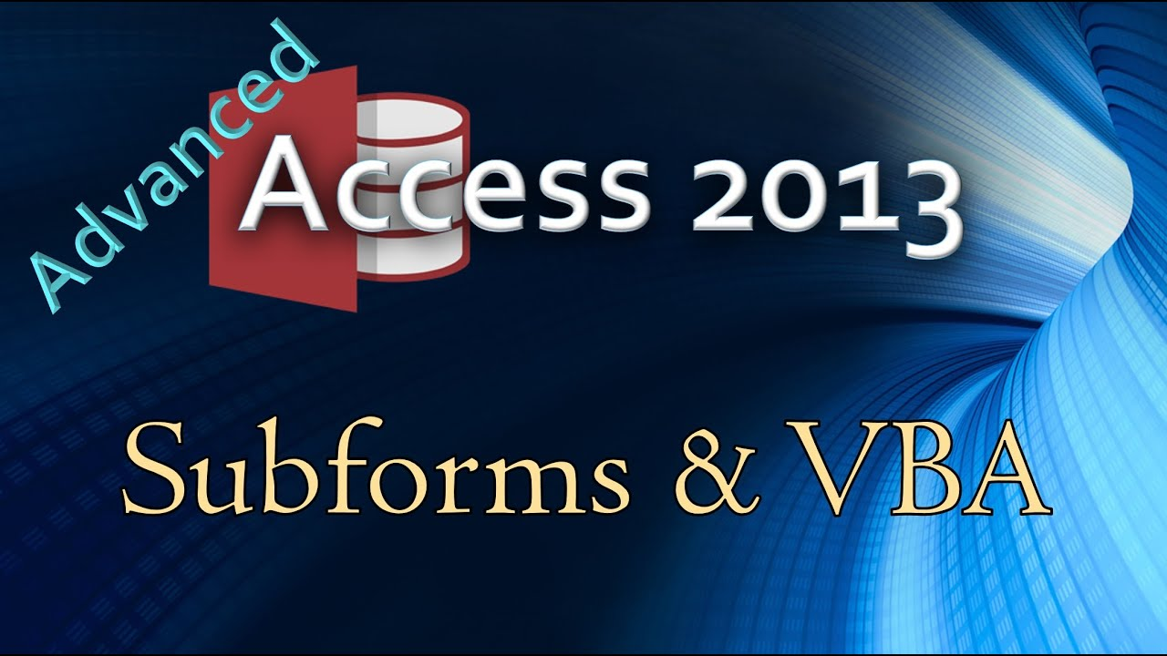 18. (Advanced Programming In Access 2013) Managing Subform Interactions With VBA