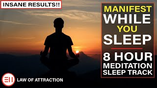 8 Hour Deep Sleep Meditation Music | Manifest Anything You Want While You Sleep [Law of Attraction]