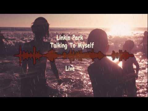Linkin Park -  Talking To Myself live 2017