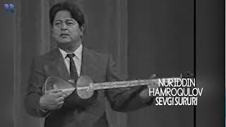 Nuriddin Hamroqulov - Sevgi sururi   Нуриддин Ҳамроқулов - Севги сурури