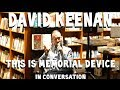 watch he video of David Keenan   This Is Memorial Device  in conversation