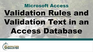 Use Validation Rules and Validation Text in Access