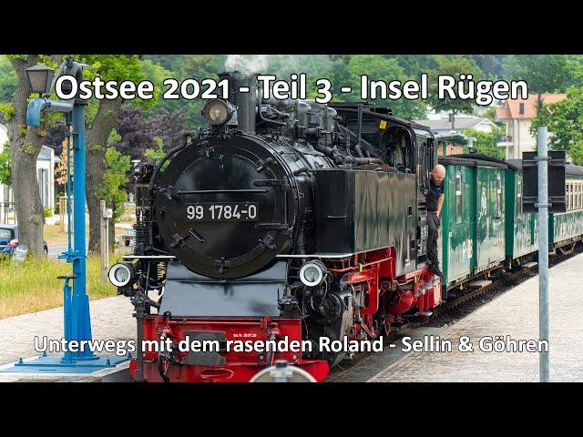 Ostsee 2021 - Teil 3 - Unterwegs mit dem rasenden Roland - Insel Rügen - Von Putbus bis Göhren