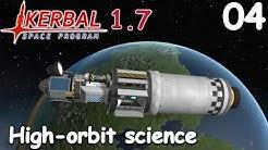 High Orbit Science - KSP 1.7 - Science Game - Let's Play - 04