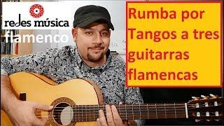 Aprende melodía de rumba por tangos a 3 guitarras