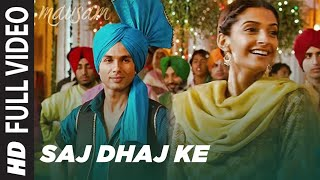 Saj Dhaj Ke (Full Video Song) | Mausam