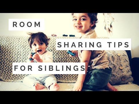ROOM SHARING TIPS FOR SIBLINGS HOW, WHY AND WHEN