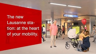 The new Lausanne station: at the heart of your mobility.
