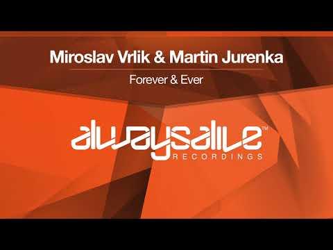 Miroslav Vrlik & Martin Jurenka - Forever & Ever [Available 29.06.18]