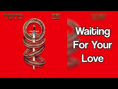 Toto - Waiting For Your Love (lyrics) mp3