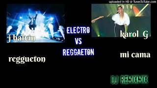Electro Vs Reggaetn J Balvin karol g DJ ReMiXmiX.mp3