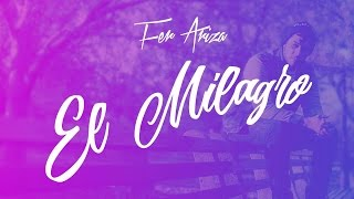 FER ARIZA - El Milagro ( Video Lyric OFICIAL )