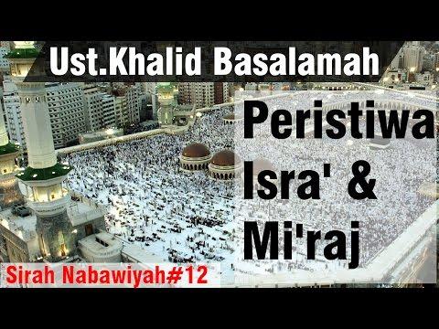 Sejarah Nabi Ke 12- Kisah Peristiwa Isra' Mi'raj