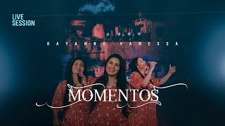 Rayanne Vanessa -   Momentos (Live Session Oficial)
