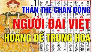 Thân Thế Của Người Đại Việt Trở Thành Hoàng Đế Trung Hoa Gây Chấn Động Lịch Sử
