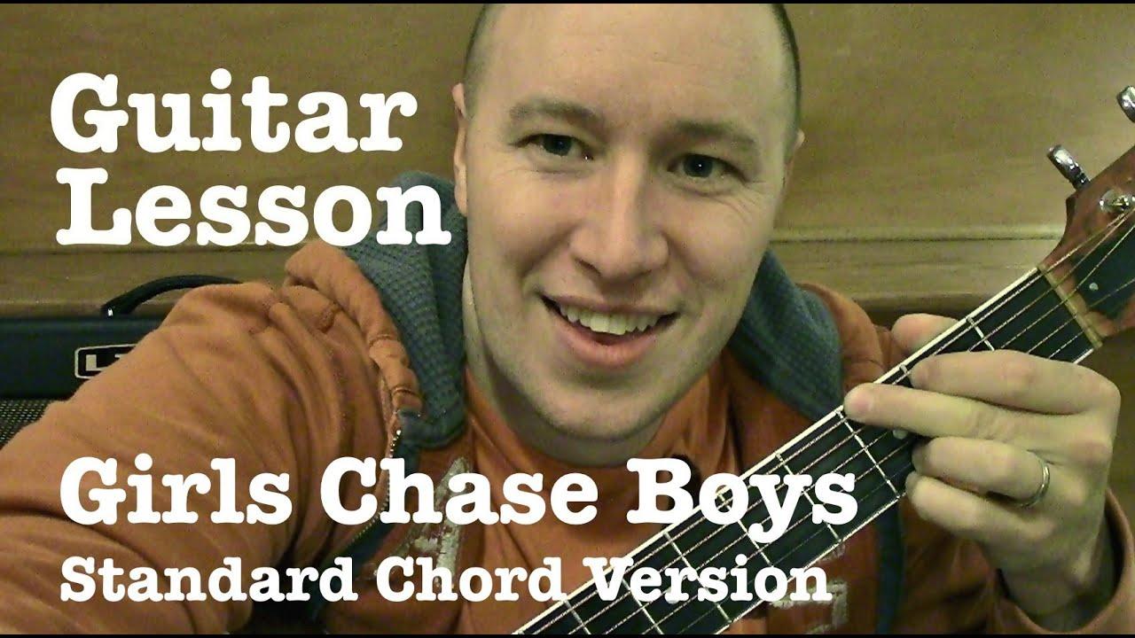 Girls Chase Boys Guitar Lesson Standard Chord Version