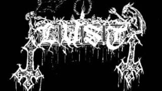 Lust (Can) - Birth Of The Unconquerable One