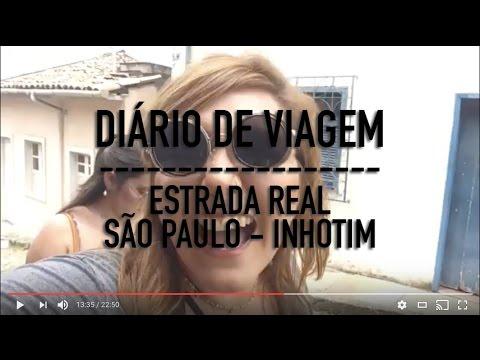 DIÁRIO DE VIAGEM: ESTRADA REAL | DE SÃO PAULO A INHOTIM