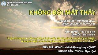 HTTL AN PHÚ - Chương trình thờ phượng Chúa - 25/07/2021