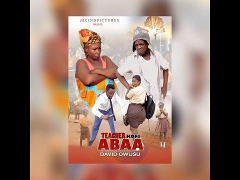 Download TEACHER KOFI ABAA 2 Latest 2016 Asante Akan Ghanaian Twi Movie