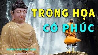 Đừng Trách Đời Lắm Nghịch Cảnh - Phật Dạy Trong Họa Có Phúc Trong Phúc Có Họa Hãy Nghe Để Hạnh Phúc