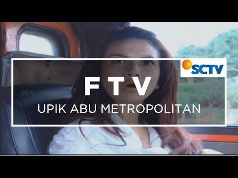 FTV Sore - Upik Abu Metropolitan